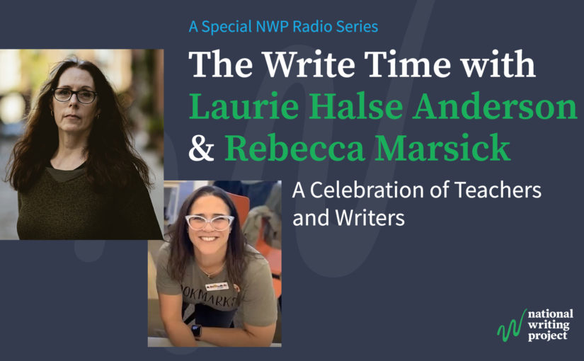 The Write Time with Author Laurie Halse Anderson and Educator Rebecca Marsick