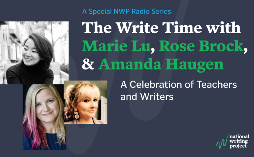 The Write Time with Authors Marie Lu and Rose Brock and Educator Amanda Haugen