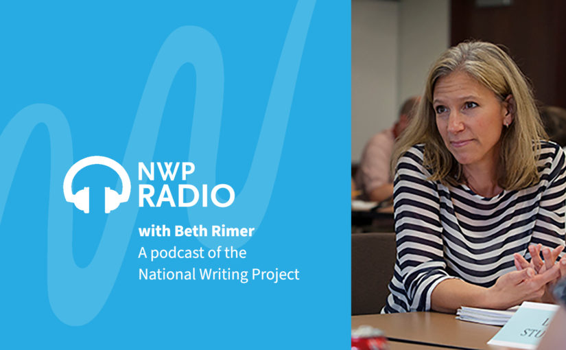 Teaching Writing, Not Just Assigning with Beth Rimer