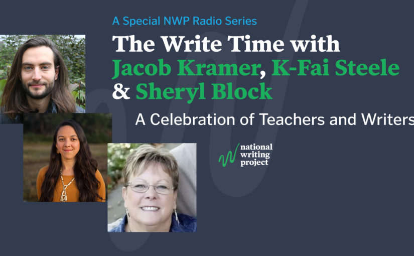 The Write Time with Authors Jacob Kramer and K-Fai Steele along with Educator Sheryl Block