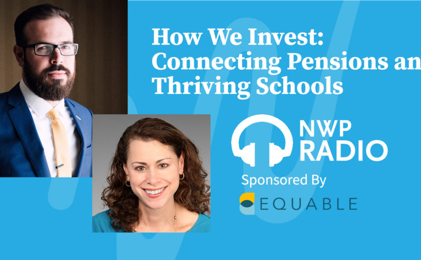 How We Invest: Connecting Pensions and Thriving Schools