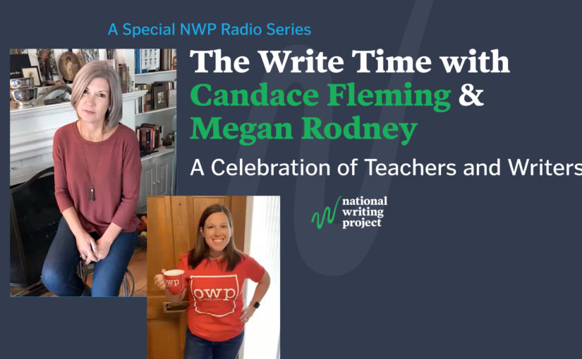 The Write Time with Author Candace Fleming and Educator Megan Rodney