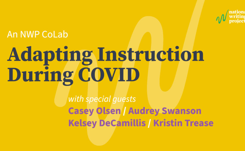 Adapting Instruction During COVID, An NWP CoLab