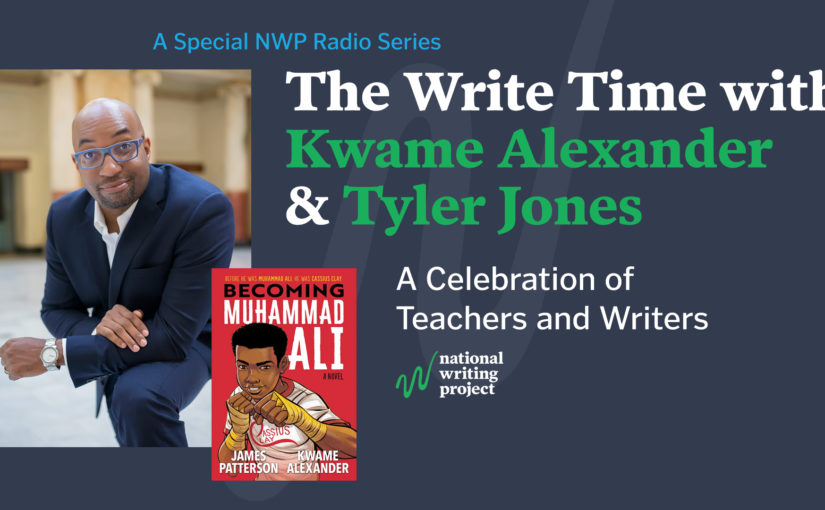 The Write Time with Author Kwame Alexander and Educator Tyler Jones