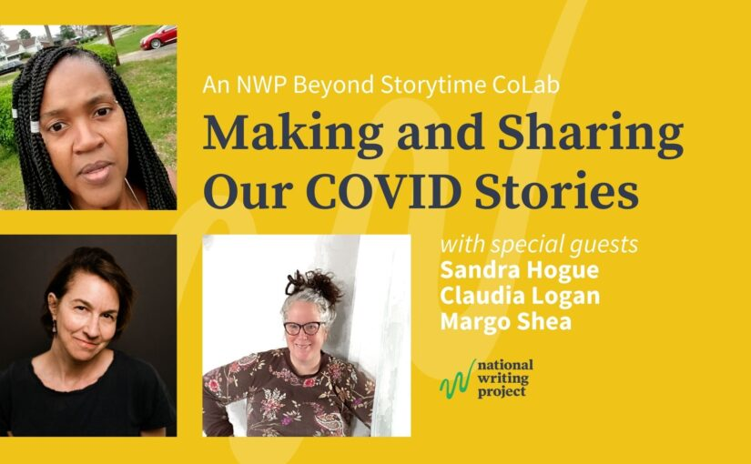 Making and Sharing Our COVID Stories, an NWP Beyond Storytime CoLab