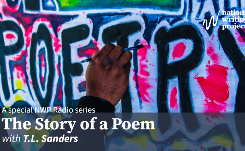 The Story of a Poem with t.l. sanders