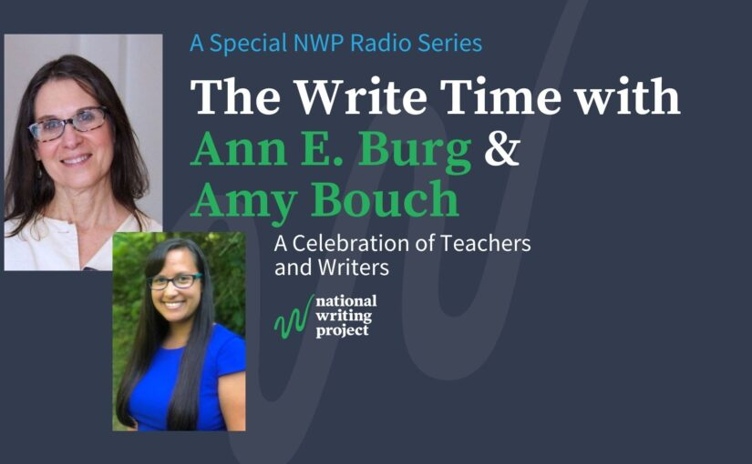 The Write Time with Author Ann E. Burg and Educator Amy Bouch
