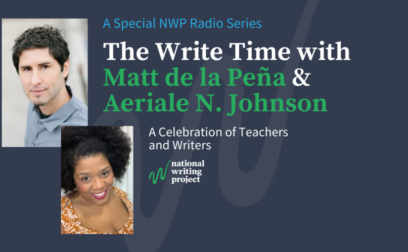 The Write Time with Author Matt de la Peña and Educator Aeriale N. Johnson