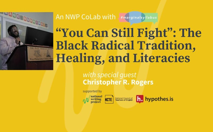 """""""You Can Still Fight"""": The Black Radical Tradition, Healing, and Literacies"""