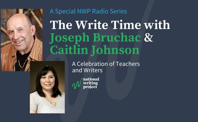 The Write Time with Author Joseph Bruchac and Educator Caitlin Johnson